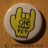 One Man Pit Button Badge