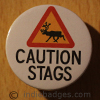 Caution Stags 38mm Button Badge