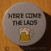 Here Come The Lads 38mm Button Badge