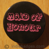 Maid Of Honour 38mm Button Badge