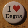 I Love Heart Degus Button Badge