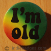 Im Old 38mm Button Badge