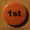 Orange 1st Button Badge