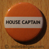 Orange House Captain Button Badge