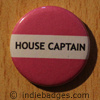 Pink House Captain Button Badge