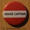Red House Captain Button Badge