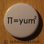 Pi Equals Yum Squared Button Badge