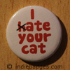 I Ate Your Cat Button Badge