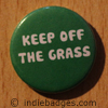 keep off the grass button badge