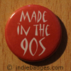 made in the 90s button badge