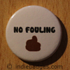 no fouling button badge
