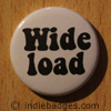 wide load button badge