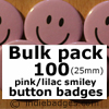 Bulk Pack 100 Pink Lilac Traditional Smiley Face Button Badges
