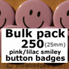 Bulk Pack 250 Pink Lilac Traditional Smiley Face Button Badges