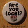 Are You Local Button Badge